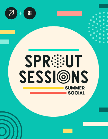 10 Takeaways From Sprout Sessions 2017 With Tactical Steps for Implementation